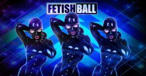 Fetish Ball Feb 28 2021