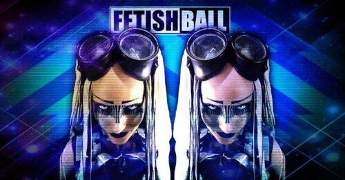Fetish Ball May 29 2021